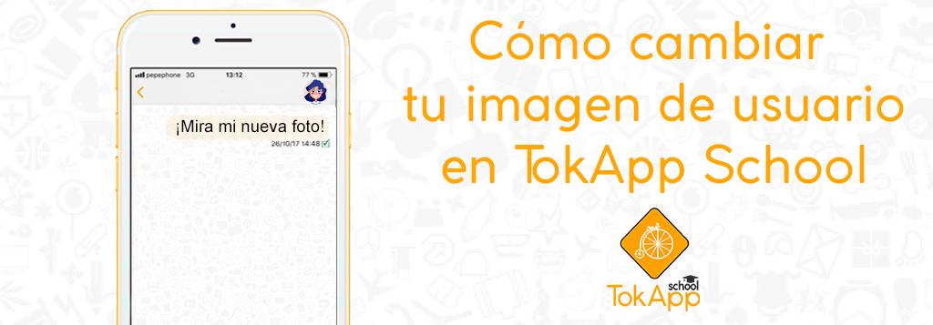 ¿Cómo personalizar nuestra imagen de usuario en TokApp School?