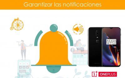 Garantizar notificaciones en teléfonos One Plus