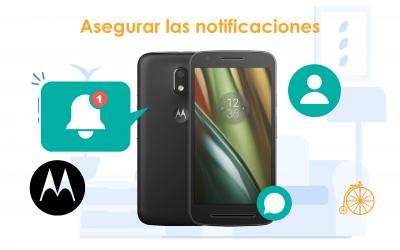 Asegurar notificaciones en móviles Motorola