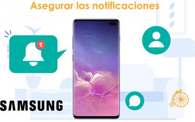 Asegurar notificaciones en teléfonos Samsung
