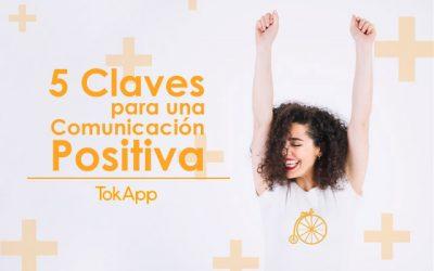 5 Claves para una Comunicación Positiva.