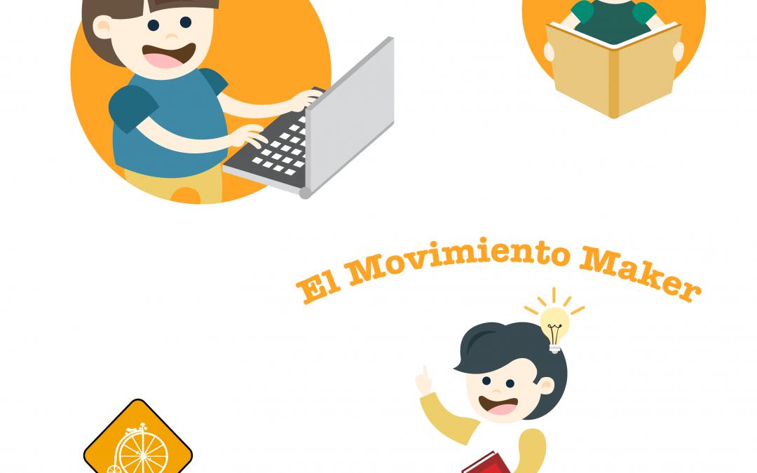 El Movimiento Maker renueva y mejora la enseñanza tradicional.