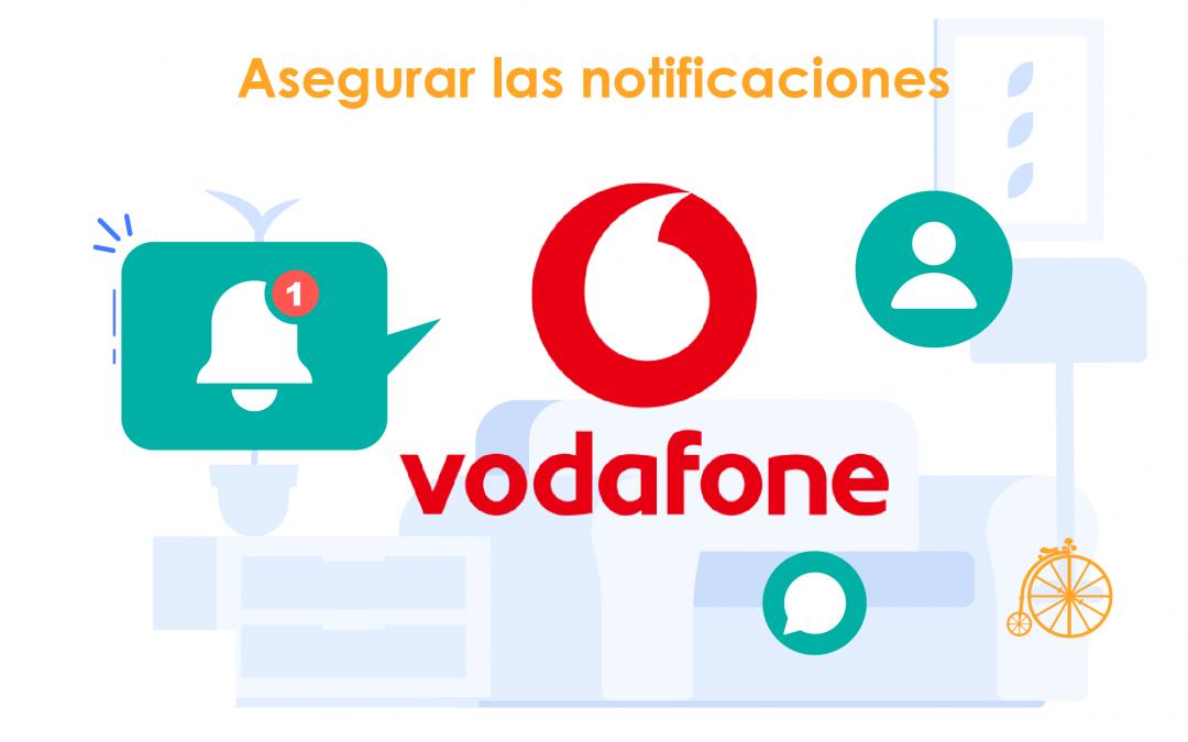 Asegurar notificaciones en Teléfono Marca Vodafone