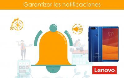 Garantizar notificaciones en teléfonos LENOVO
